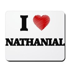 I love Nathanial Mousepad