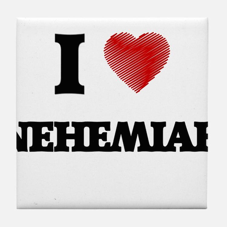 I love Nehemiah Tile Coaster