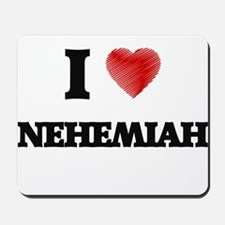 I love Nehemiah Mousepad