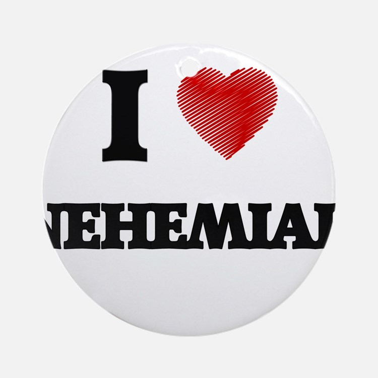 I love Nehemiah Round Ornament