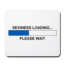 SEXINESS LOADING... Mousepad