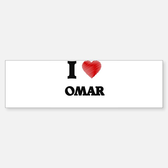 I love Omar Bumper Bumper Bumper Sticker