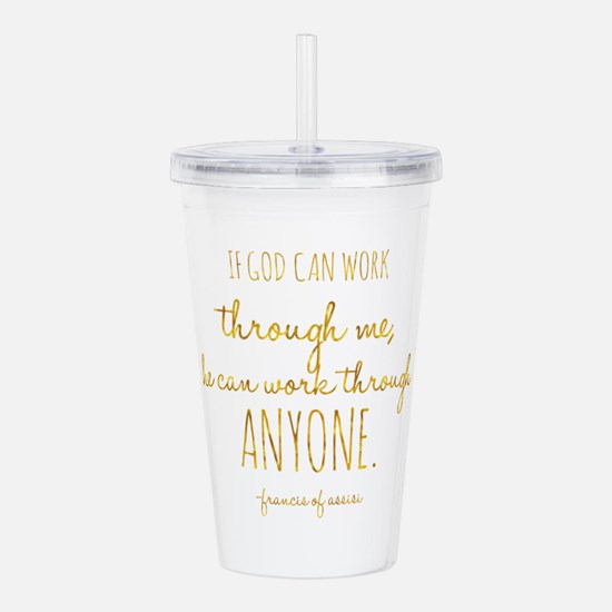 If God Can Work Throug Acrylic Double-wall Tumbler