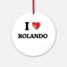 I love Rolando Round Ornament