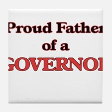 Proud Father of a Governor Tile Coaster