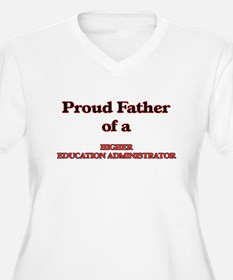 Proud Father of a Higher Educati Plus Size T-Shirt