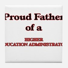 Proud Father of a Higher Education Ad Tile Coaster