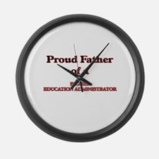 Proud Father of a Higher Educatio Large Wall Clock