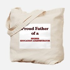 Proud Father of a Higher Education Admini Tote Bag
