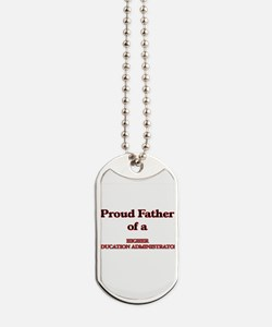 Proud Father of a Higher Education Admini Dog Tags