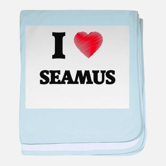 I love Seamus baby blanket