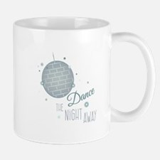 Dance Night Away Mugs