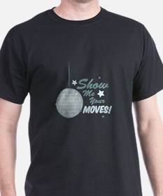 Show Your Moves T-Shirt