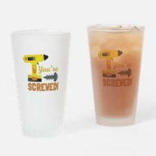 Youre Screwed Drinking Glass