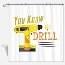 Know The Drill Shower Curtain