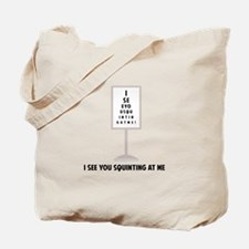 See You Squinting Tote Bag