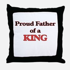 Proud Father of a King Throw Pillow