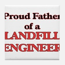 Proud Father of a Landfill Engineer Tile Coaster