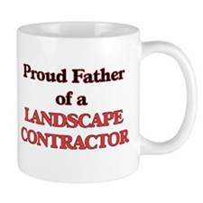 Proud Father of a Landscape Contractor Mugs