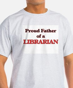 Proud Father of a Librarian T-Shirt