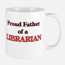 Proud Father of a Librarian Mugs