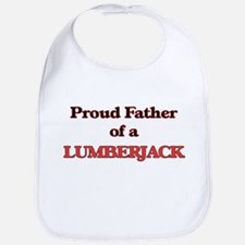 Proud Father of a Lumberjack Bib