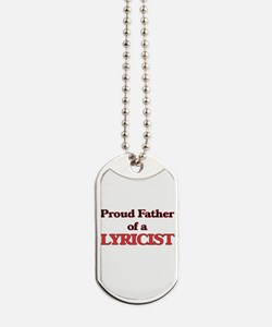 Proud Father of a Lyricist Dog Tags