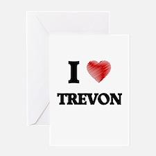 I love Trevon Greeting Cards