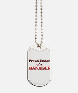Proud Father of a Manager Dog Tags