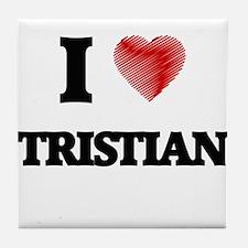 I love Tristian Tile Coaster