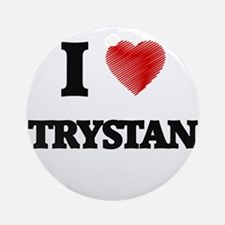 I love Trystan Round Ornament