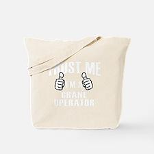 Cute Crane operators Tote Bag
