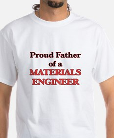 Proud Father of a Materials Engineer T-Shirt