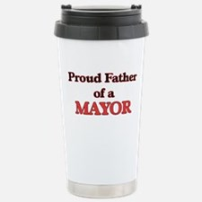 Proud Father of a Mayor Stainless Steel Travel Mug