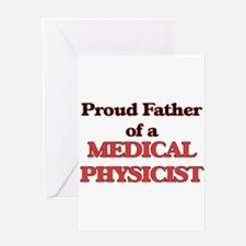 Proud Father of a Medical Physicist Greeting Cards