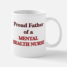 Proud Father of a Mental Health Nurse Mugs