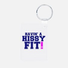 HAVING A HISSY FIT! Keychains