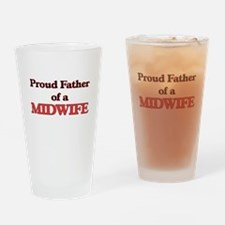 Proud Father of a Midwife Drinking Glass