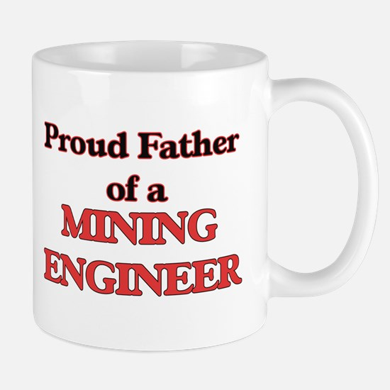 Proud Father of a Mining Engineer Mugs