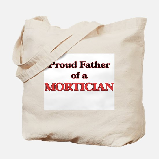 Proud Father of a Mortician Tote Bag