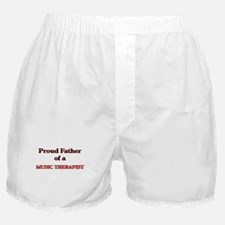 Proud Father of a Music Therapist Boxer Shorts