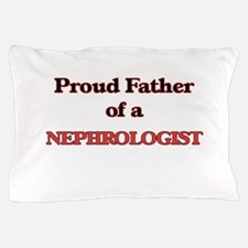 Proud Father of a Nephrologist Pillow Case