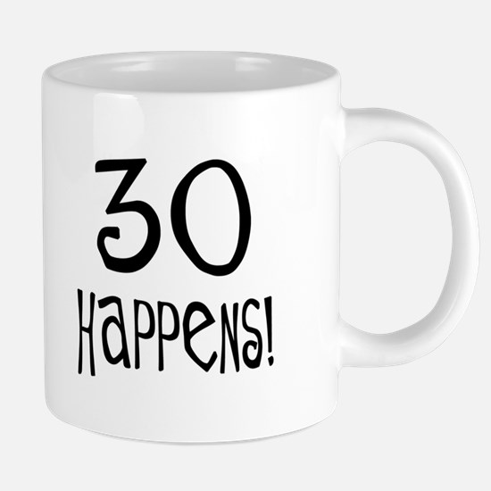 30th birthday gifts 30 happens Mugs