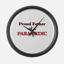 Proud Father of a Paramedic Large Wall Clock
