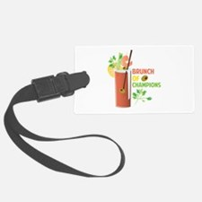 Brunch Of Champions Luggage Tag