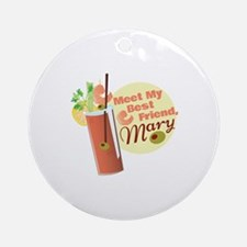 Best Friend Mary Round Ornament