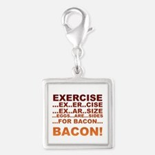 Exercise is bacon Charms