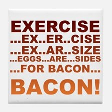 Exercise is bacon Tile Coaster