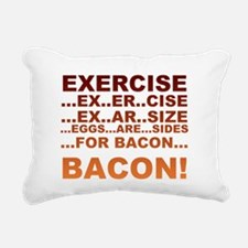 Exercise is bacon Rectangular Canvas Pillow
