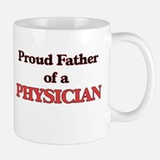 Proud Father of a Physician Mugs